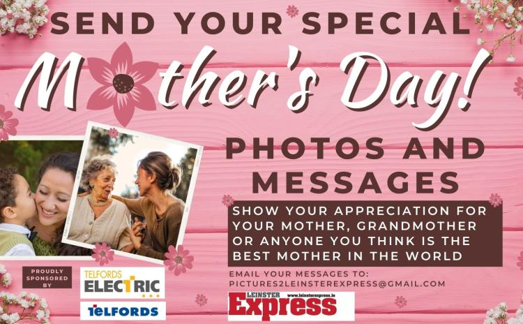 Send us your special Mother's Day messages and photos